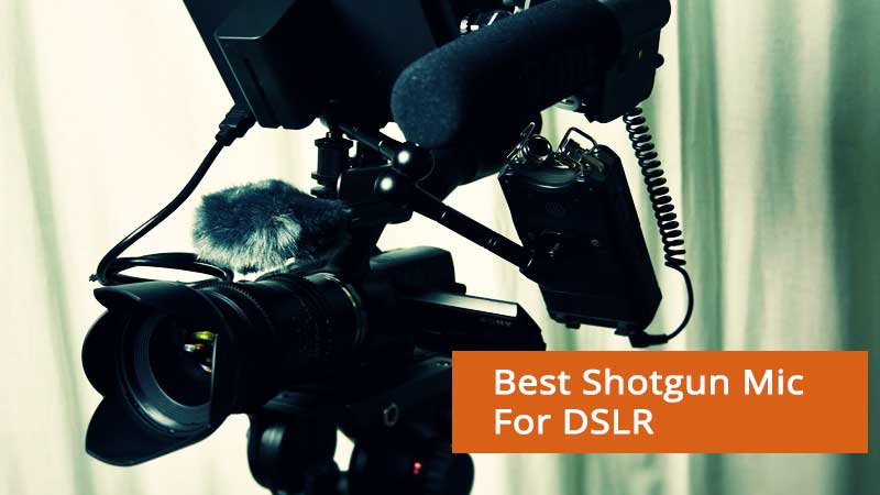best shotgun mic for DSLR